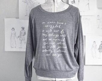 Lightweight Slouchy Sweatshirt -  more colors - size S, M, L - Mr. Darcy quote - Jane Austen
