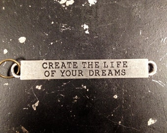 Industrial Truism Tag Create The Life Of Your Dreams