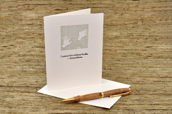 I cannot live without books - Thomas Jefferson quote - letterpress card