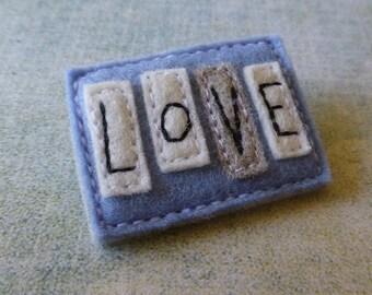 Felt Brooch Word Series no.1 LOVE, Wool Felt, machine sewn, wool applique, Blue, typography, FB0013