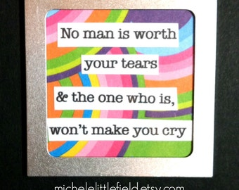 No Man Is Worth Your Tears Encouraging Empowering Altered Art Magnet