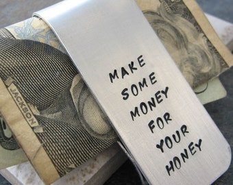Make Some Money For Your Honey, Customized Money Clip, aluminum, hand stamped, customize with your own quote or details, MADE TO ORDER