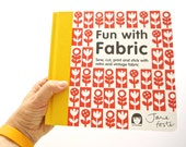 New Fun With Fabric book by Jane Foster -  book is signed by the author - screen printer vintage fabric collector