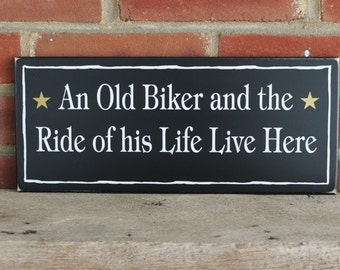 Motorcycle Wood Sign  An Old Biker Ride of his Life Live Here Plaque Motorcycle Couple Saying