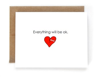 Sympathy Card - Break Up Card - Everything Will Be Ok