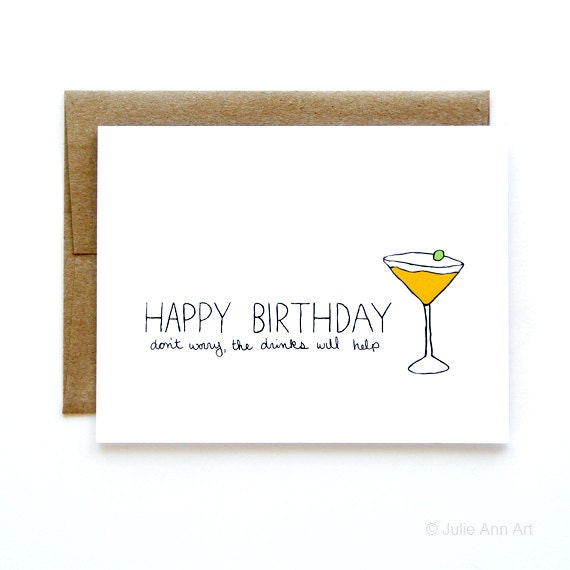 Birthday Card - Getting Old Card - The Drinks Will Help