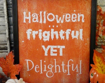 Halloween Frightful delightful sign digital pdf - Orange stripes black uprint words vintage style paper old 8 x 10 frame saying
