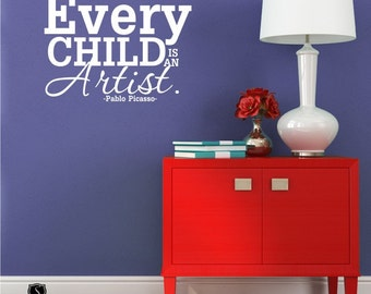 Every Child Is An Artist - Picasso - Nursery Decor Vinyl Wall Art