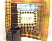 RELAX,  13 X 12 inch quilted mat