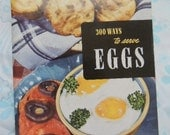 Vintage 1949 300 Ways To Serve Eggs ,Culinary Arts Institute by Ruth Berolzheimer Director of Culinary Institute