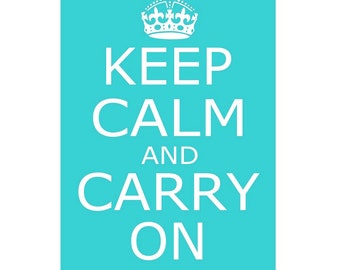 Keep Calm and Carry On - 13x19 - Large Poster Size Print - CHOOSE YOUR COLORS - Shown in Pale Gray, Aqua, and More