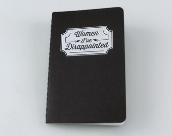 Women I've Disappointed Screenprinted Moleskine Notebook