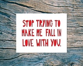 Stop Trying To Make Me Fall In Love With You - A2 folded note card & envelope
