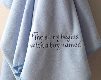 The Story Begins With a Boy Named....Baby Blanket for Boys