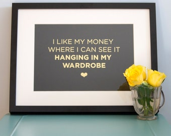 I Like My Money… Gold Foil A4 Print