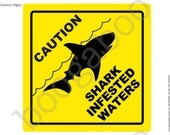 Shark Infested Waters Caution Sign DIGITAL DOWNLOAD