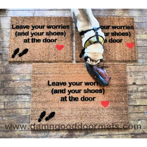 Mantra Leave Your Worries And Your Shoes At By