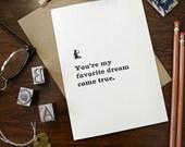 You're My Favorite Dream Come True - A7 Letterpress Card