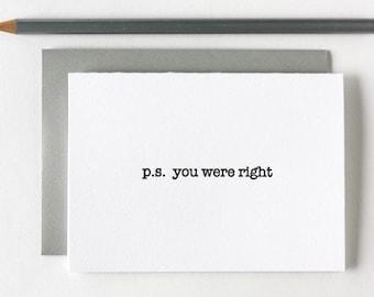 p.s. you were right | single letterpress card