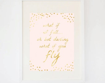 What If I Fall, Oh But Darling What If You Fly Gold & Pink Poetic Quote Print