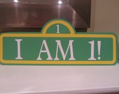 "Sesame Street Sign - ""I am 1!"""