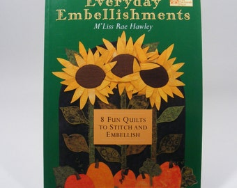 Everyday Embellishments by M'liss Rae Hawley Quilting Book