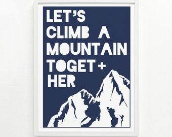 Hiking Art Print, Climber Gift, Inspirational Poster, Mountain Print Art Home Decor - Climb a Mountain Screenprint 12 x 16: