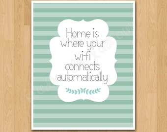 """PRINTABLE PDF Instant Download """"Home is Where Your wi-fi Connects Automatically"""" Quote Print"""