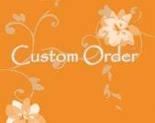 Custom Order for Evelyn C
