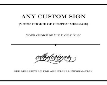 DIY Custom Message Sign - Your Choice of Message and Colors