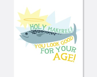 Holy Mackerel Birthday Card, Silly Birthday Card, Fun Birthday Card, Fish Birthday Card, Looking Good Birthday Card
