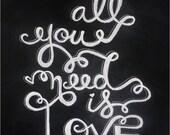 Chalkboard Print - Digital File 8x10 - All You Need Is Love