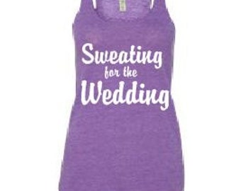Sweating for the Wedding Racer Back Tank