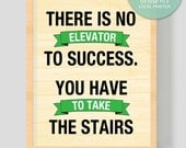 """Digital Download """"There is no elevator"""" Printable - 8x10 inches (20.32 x 25.4 cm) - Instant Download -  PRINTABLE Art"""