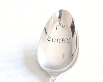 I'm Sorry Hand Stamped Spoon Engraved Apology, Recycled Stamped Silverware