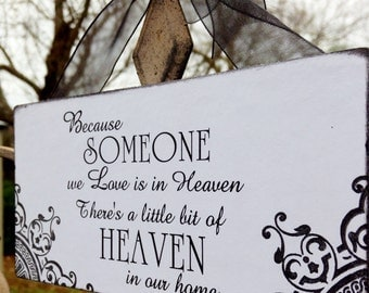 Because someone we love  is in HEAVEN (1) - Wood Sign  Size 5.75 X 3.75 Ready to hang with Organza Ribbon.