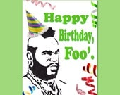 Mr. T Birthday Card (Happy Birthday, Foo') funny birthday card - silly - 1980s - humor - retro