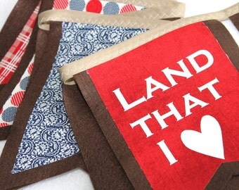 Fabric Banner - Land That I Love Decor - Patriotic Sign - Americana Decor