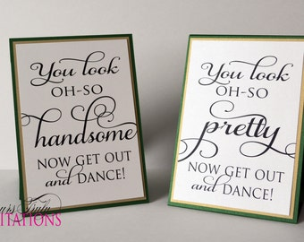 Oh So Pretty, Oh So Handsome - GET OUT and DANCE!  Custom Bathroom Signs for Wedding Reception or Party