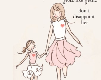 Mom and Daughter Art - Art for Moms - Inspirational Art for Women - Just Like You