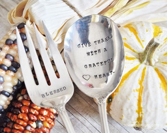 Give Thanks with a Grateful Heart  - LARGE Hand stamped Vintage Serving Fork & Spoon Set