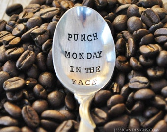 PUNCH Monday in the FACE (TM) -Hand Stamped Vintage Coffee Spoon for Coffee Lovers- by jessicaNdesigns