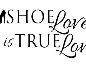 Vinyl Wall Decal Shoe Love is True Love