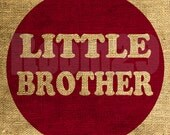 Instant Download - Little Brother in Maroon - Download and Print - Image Transfer - Digital Sheet by Room29 Sheet no. 566Maroon