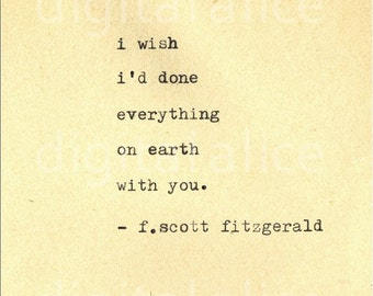 VINTAGE TYPEWRITER PRINT f Scott Fitzgerald Quote -Wall Art Instant Download-I wish I had done everything on earth with you