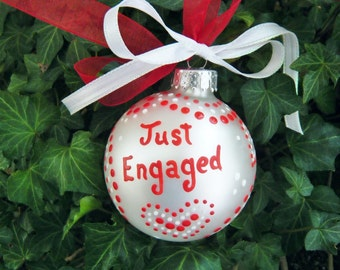 Just Engaged Ornament OR Just Married Ornament - Personalized for Engagement, Wedding, Christmas - Hand Painted Bauble, Wedding Gift