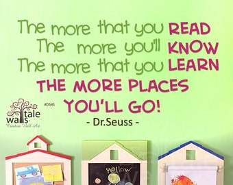 Dr Seuss The More you Read, the more you'll know wall decal quote for a playroom, baby room d545.