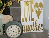 "Love One Another Customizable 12""x18"" Sign. Home Decor and Gifts.  Choose Your Colors."