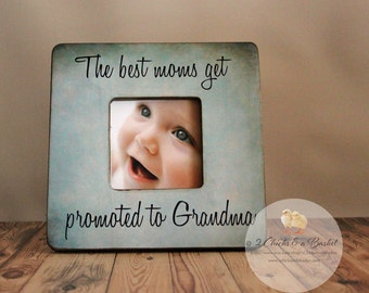 The Best Moms Get Promoted To Grandma Personalized Picture