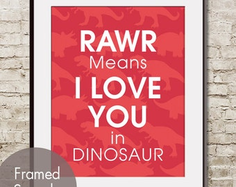 RAWR Means I Love You in Dinosaur - ART Print (Featured on Barberry Red) Dino / Dinosaur Quote Art